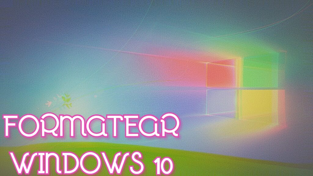 como formatear Windows 10
